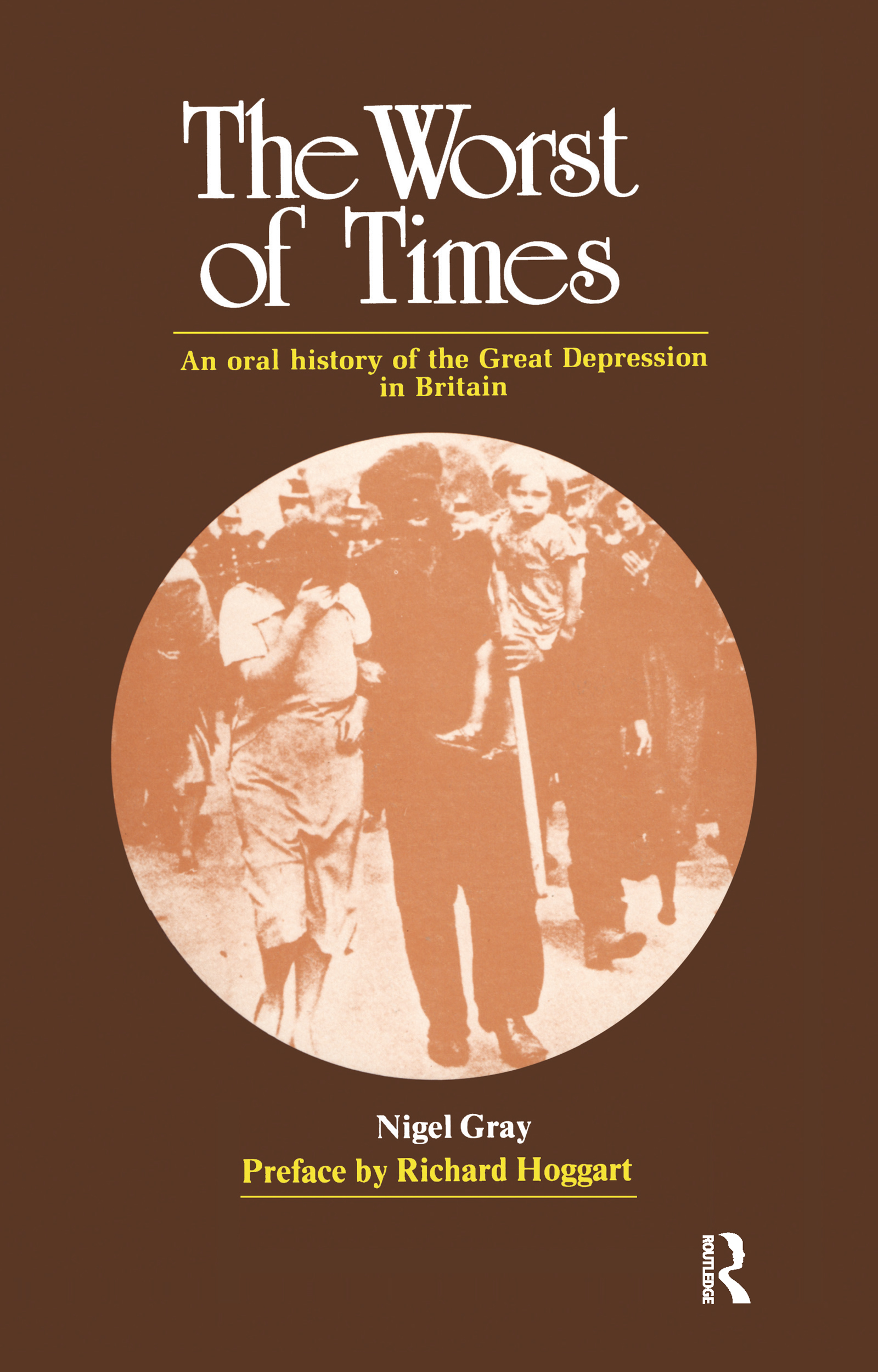The Worst of Times: An Oral History of the Great Depression, 1st Edition (Hardback) book cover