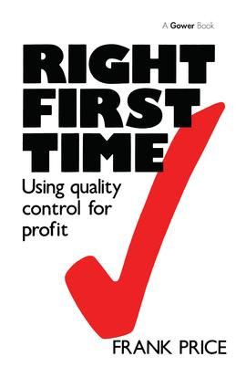 Right First Time: Using Quality Control for Profit, 1st Edition (Paperback) book cover