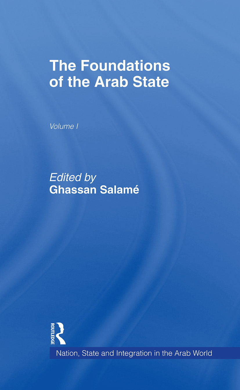 The Foundations of the Arab State: 1st Edition (Hardback) book cover