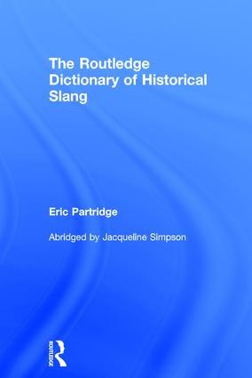 The Routledge Dictionary of Historical Slang: 6th Edition (Hardback) book cover