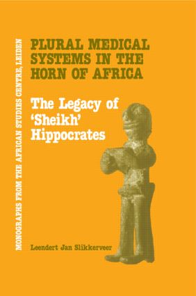 Plural Medical Systems In The Horn Of Africa: The Legacy Of Sheikh Hippocrates: 1st Edition (Hardback) book cover