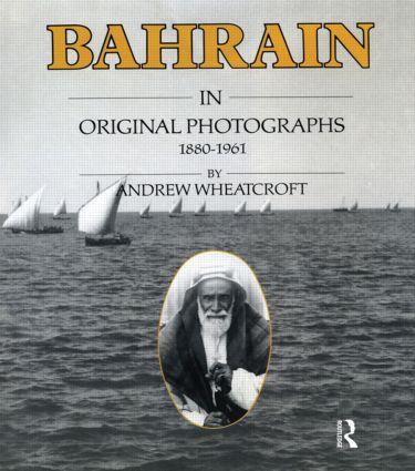 Bahrain Original Photographs 188: 1st Edition (Hardback) book cover