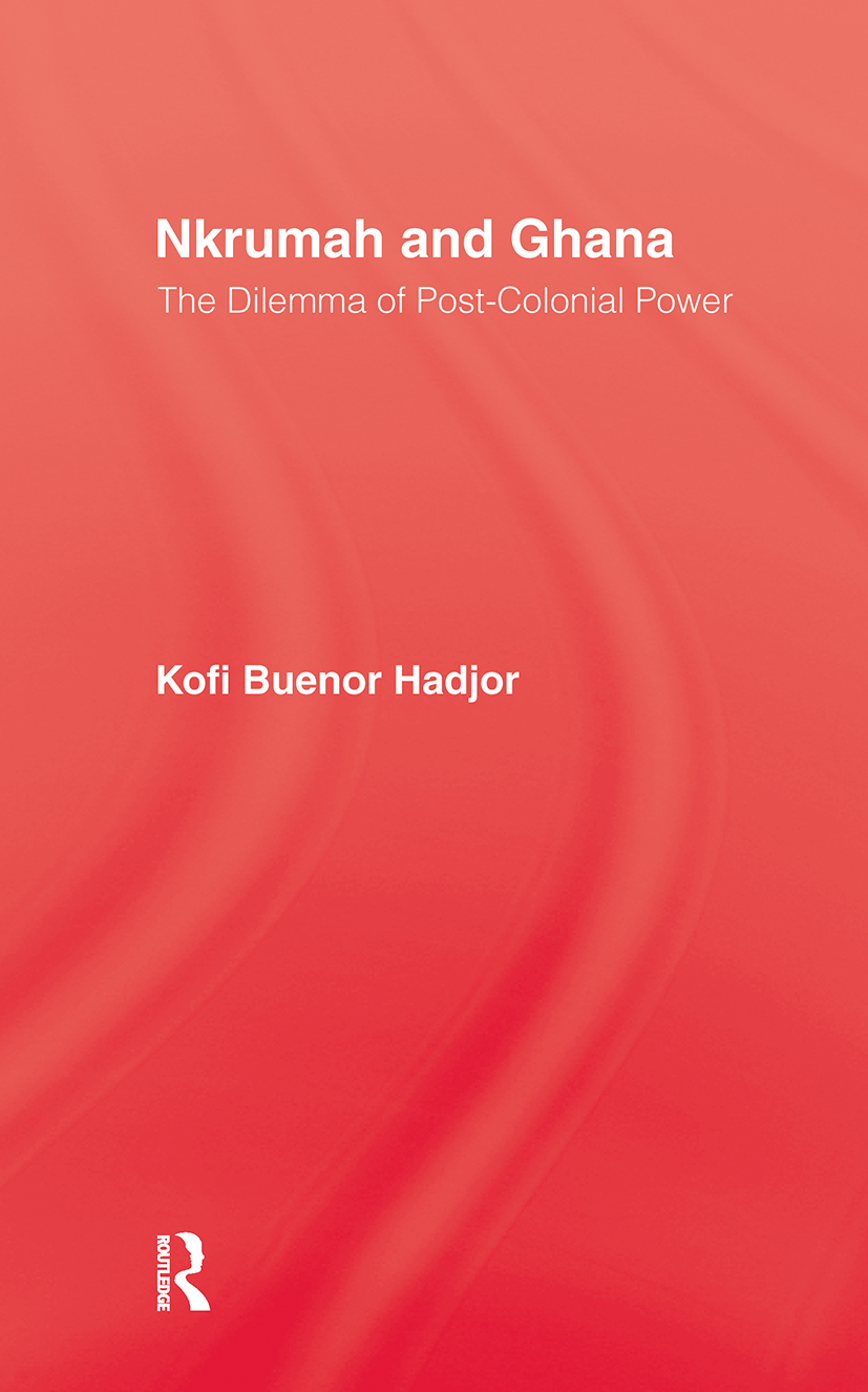 Nkrumah & Ghana: 1st Edition (Paperback) book cover