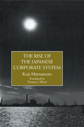 Rise Of The Japanese Corporate S: 1st Edition (Hardback) book cover