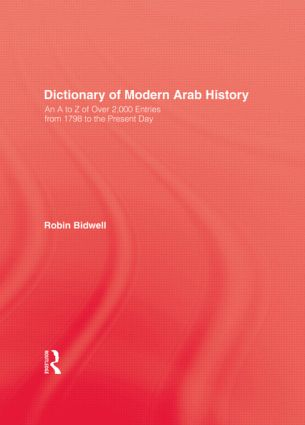 Dictionary Of Modern Arab Histor: 1st Edition (Hardback) book cover