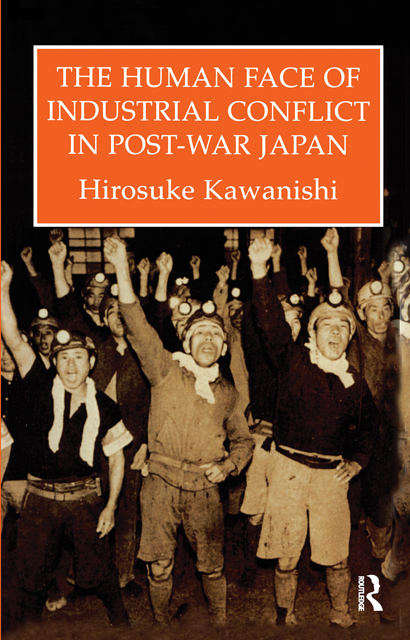 Human Face Of Industrial Conflict In Japan: 1st Edition (Paperback) book cover