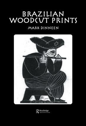 Brazilian Woodcut Prints: 1st Edition (Hardback) book cover