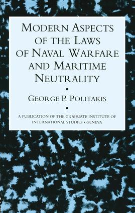 Modern Aspects Of The Laws Of Naval Warfare And Maritime Neutrality: 1st Edition (Hardback) book cover