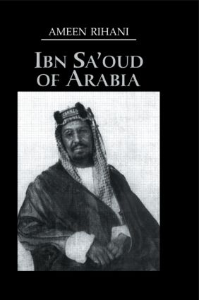 Ibn Sa'Oud Of Arabia: 1st Edition (Paperback) book cover