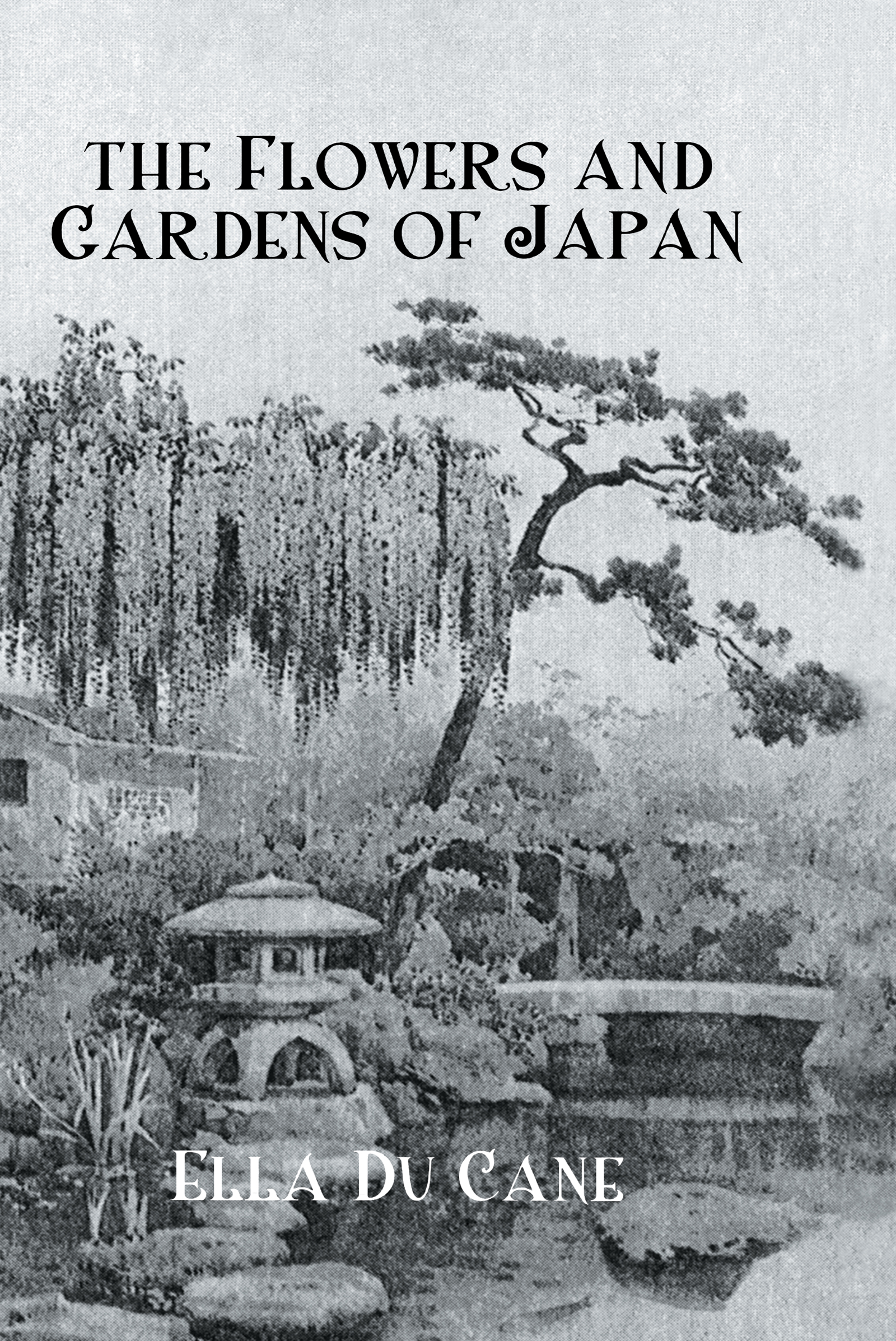 Flowers & Gardens Of Japan: 1st Edition (Hardback) book cover