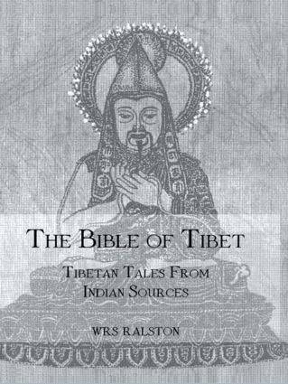 The Bible of Tibet: Tibetan Tales from Indian Sources, 1st Edition (Paperback) book cover