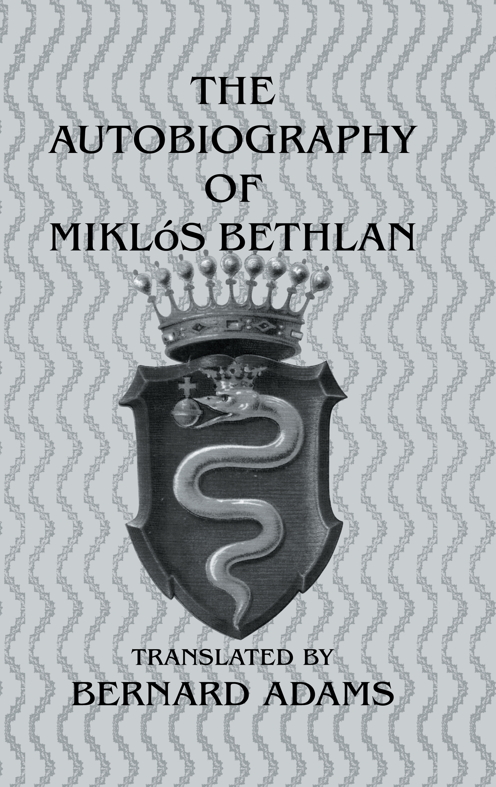 Autobiography Of Mikl+S Bethlen: 1st Edition (Paperback) book cover