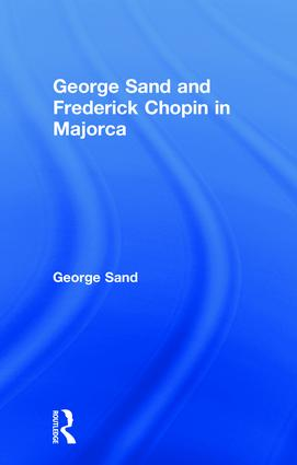 George Sand and Frederick Chopin in Majorca: 1st Edition (Paperback) book cover