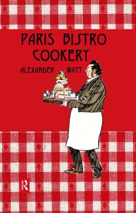 Paris Bistro Cookery: 1st Edition (Hardback) book cover