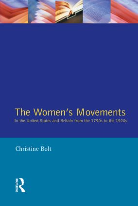 The Women's Movements in the United States and Britain from the 1790s to the 1920s: 1st Edition (Paperback) book cover