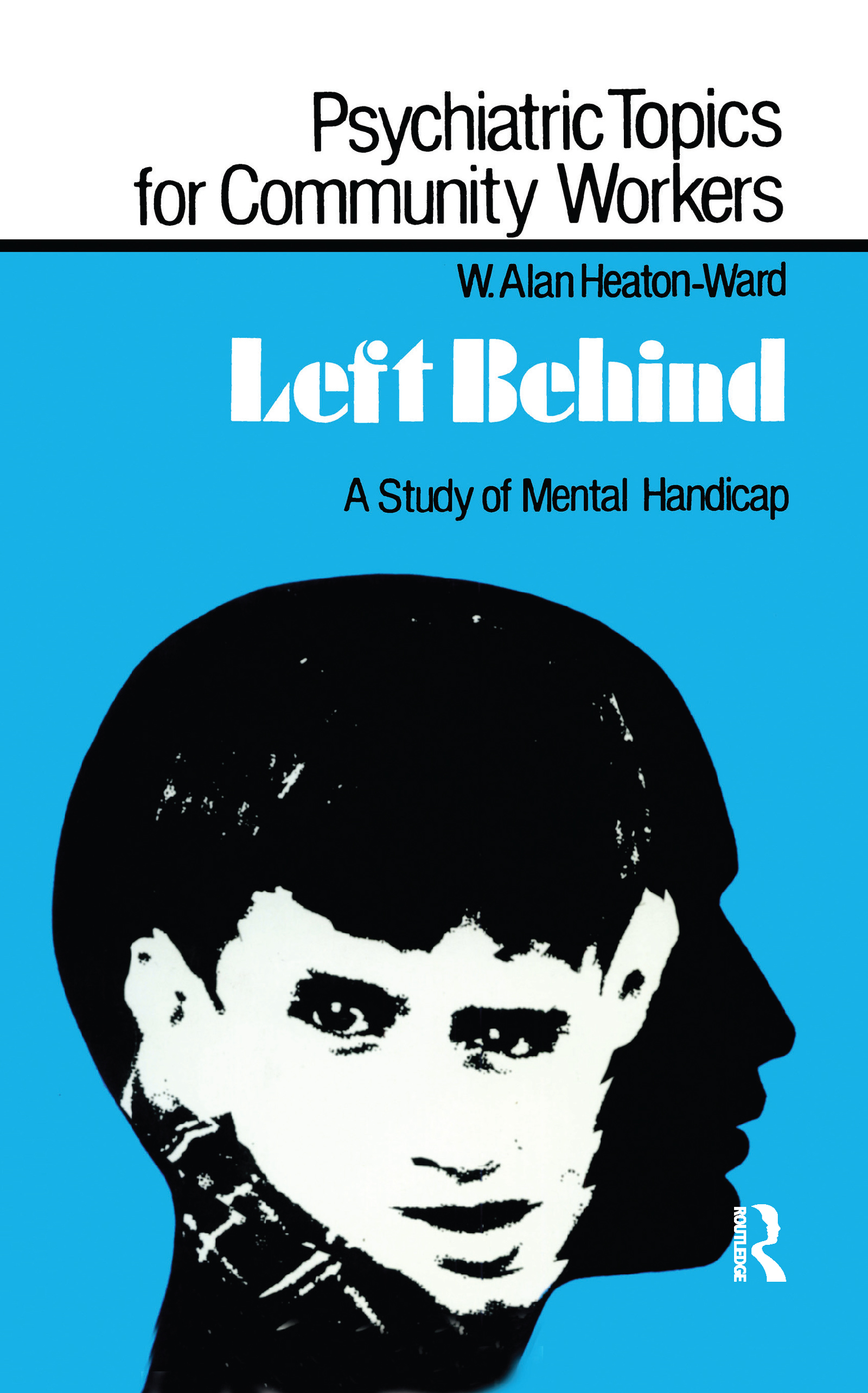 Left Behind: A Study of Mental Handicap, 1st Edition (Hardback) book cover