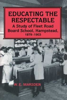 Educating the Respectable: A Study of Fleet Road Board School, Hampstead, 1st Edition (Paperback) book cover