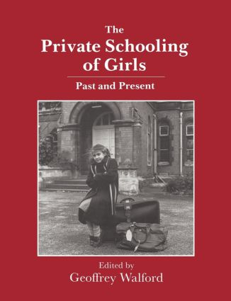 The Private Schooling of Girls: Past and Present, 1st Edition (Paperback) book cover