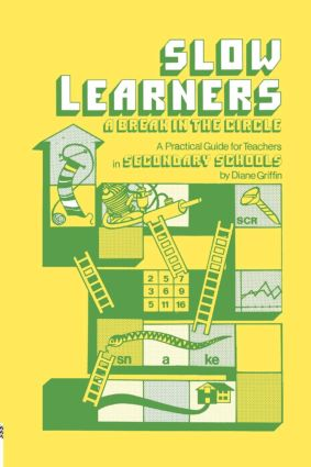 Slow Learners: A Break in the Circle - A Practical Guide for Teachers, 1st Edition (Paperback) book cover