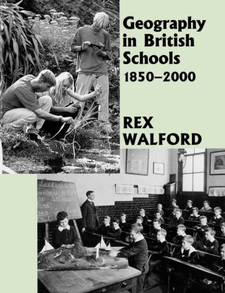 Geography in British Schools, 1885-2000: Making a World of Difference, 1st Edition (Paperback) book cover