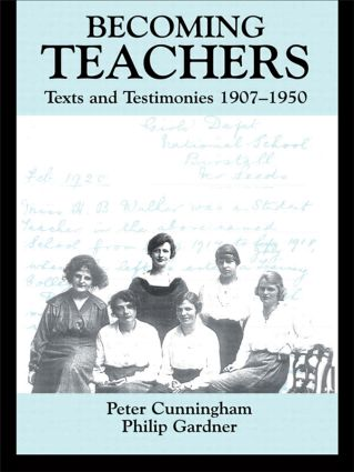 Becoming Teachers: Texts and Testimonies, 1907-1950 (Paperback) book cover