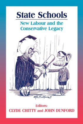 State Schools: New Labour and the Conservative Legacy, 1st Edition (Paperback) book cover