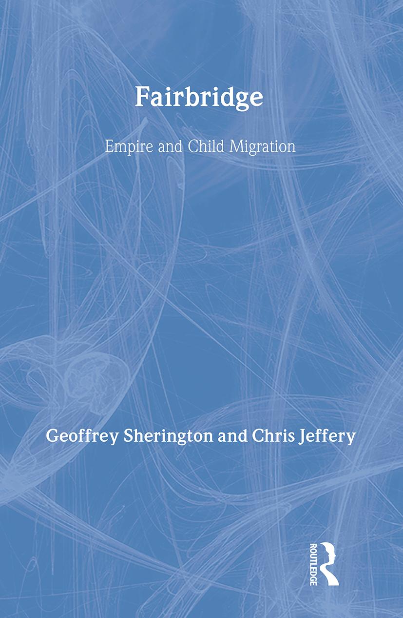 Fairbridge: Empire and Child Migration: Empire and Child Migration, 1st Edition (Paperback) book cover