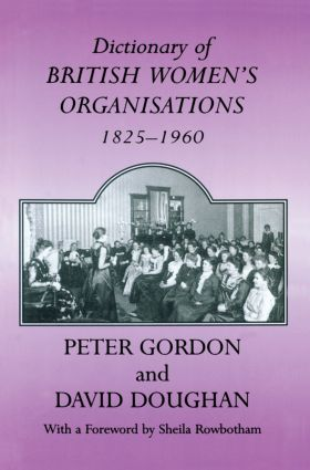 Dictionary of British Women's Organisations, 1825-1960 book cover