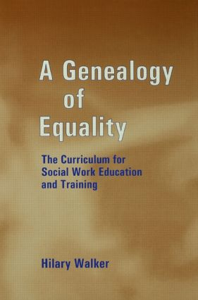A Genealogy of Equality: The Curriculum for Social Work Education and Training (Paperback) book cover