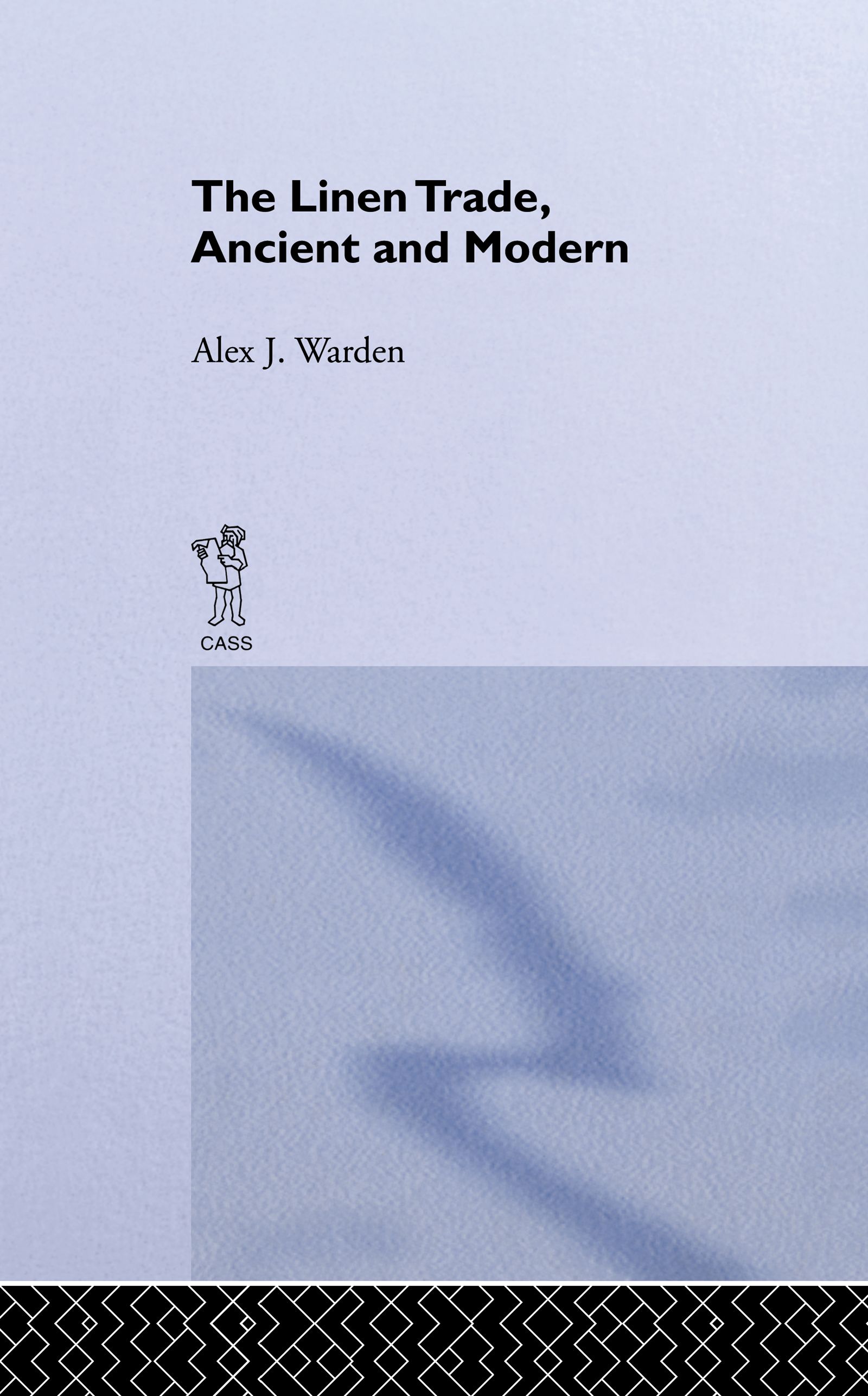The Linen Trade, Ancient and Modern: Ancient and Modern, 1st Edition (Paperback) book cover