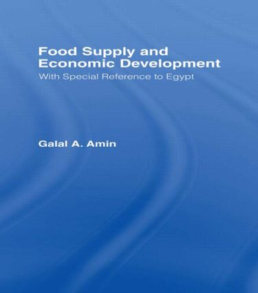 Food Supply and Economic Development: with Special Reference to Egypt, 1st Edition (Paperback) book cover