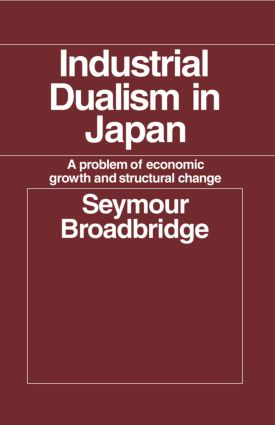 Industrial Dualism in Japan: A Problem of Economic Growth and Structure Change, 1st Edition (Paperback) book cover