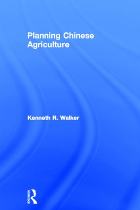 Planning Chinese Agriculture: 1st Edition (Hardback) book cover