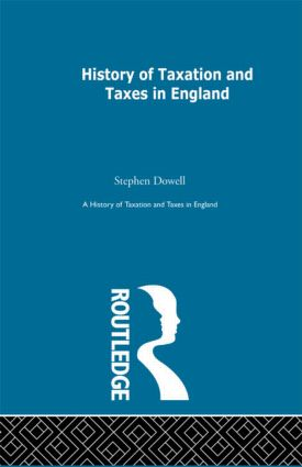 History of Taxation and Taxes in England Volumes 1-4: 1st Edition (Hardback) book cover