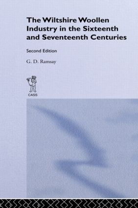The Wiltshire Woollen Industry in the Sixteenth and Seventeenth Centuries: 1st Edition (Hardback) book cover