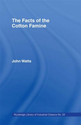 The Facts of the Cotton Famine: 1st Edition (Hardback) book cover