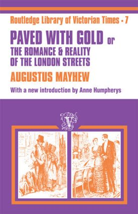 Paved with Gold: The Romance and Reality of the London Street, 1st Edition (e-Book) book cover