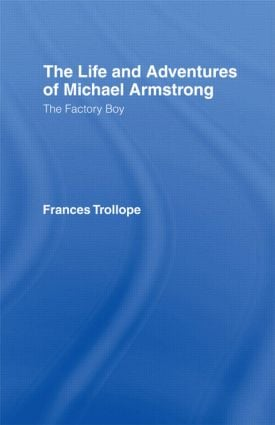 The Life and Adventures of Michael Armstrong: the Factory Boy: 1st Edition (Hardback) book cover