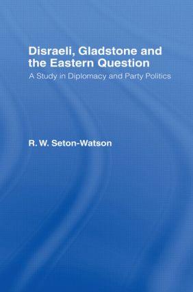 Disraeli, Gladstone & the Eastern Question: 1st Edition (Hardback) book cover