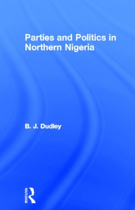 Parties and Politics in Northern Nigeria: 1st Edition (Hardback) book cover
