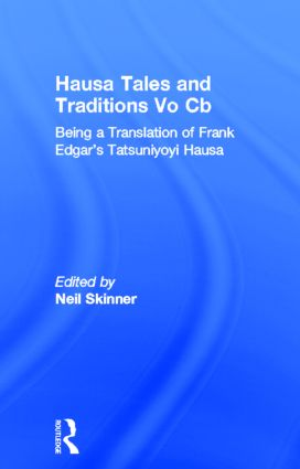 Hausa Tales and Traditions: Being a translation of Frank Edgar's Tatsuniyoyi Na Hausa book cover