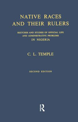 Native Races and Their Rulers: Sketches and Studies of Official Life and Administrative Problems in Niger book cover
