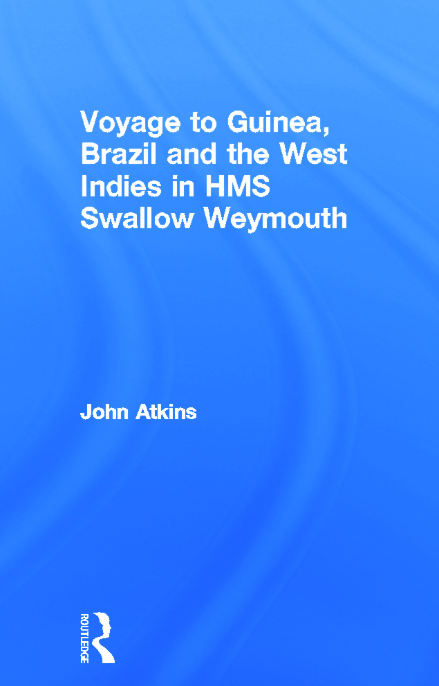 Voyage to Guinea, Brazil and the West Indies in HMS Swallow and Weymouth: 1st Edition (Hardback) book cover