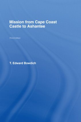 Mission from Cape Coast Castle to Ashantee (1819): 1st Edition (Hardback) book cover