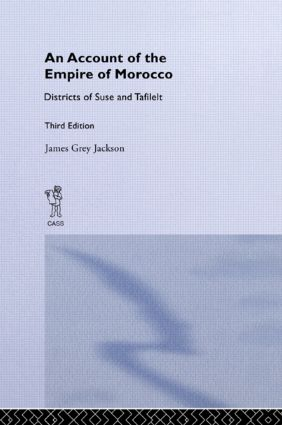 An Account of the Empire of Morocco and the Districts of Suse and Tafilelt: 1st Edition (Hardback) book cover