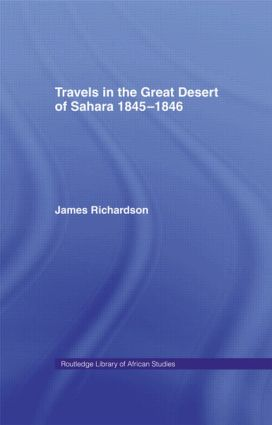 Travels in the Great Desert: Incl. a Description of the Oases and Cities of Ghet Ghadames and Mourzuk, 1st Edition (Hardback) book cover