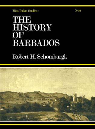 The History of Barbados: From the First Discovery of the Island, in the Year 1605, till the Accessio, 1st Edition (Hardback) book cover