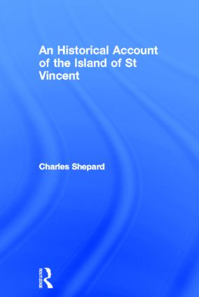 An Historical Account of the Island of St Vincent: 1st Edition (Paperback) book cover
