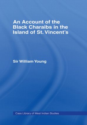 Account of the Black Charaibs in the Island of St Vincent's: 1st Edition (Paperback) book cover