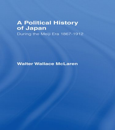 Political History of Japan During the Meiji Era, 1867-1912: 1st Edition (Paperback) book cover